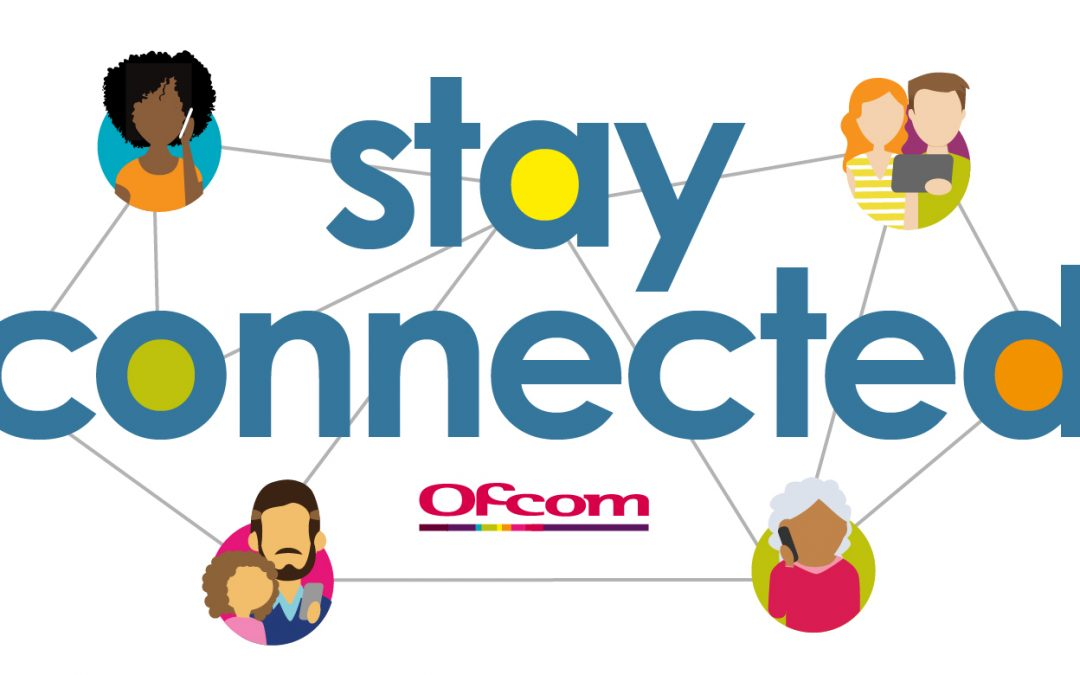 Ofcom launch Stay Connected Campaign